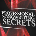 Professional Songwriting Secrets