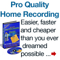 Pro Quality Home Recording Easier and Faster